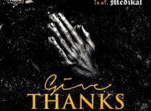 DOWNLOAD MP3 Chinko Ekun - Give Thanks Ft. Medikal