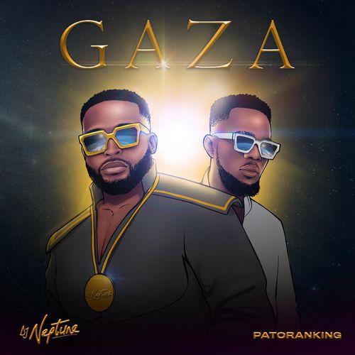 DOWNLOAD MP3 DJ Neptune - Gaza Ft Patoranking