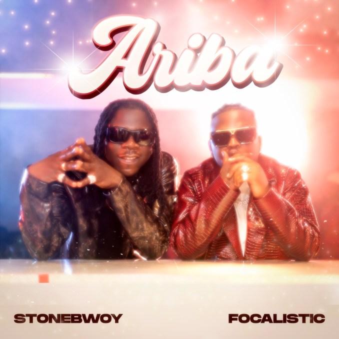 DOWNLOAD MP3 Stonebwoy - Ariba Ft. Focalistic