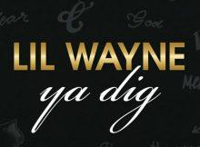 DOWNLOAD MP3 Lil Wayne - Ya Dig
