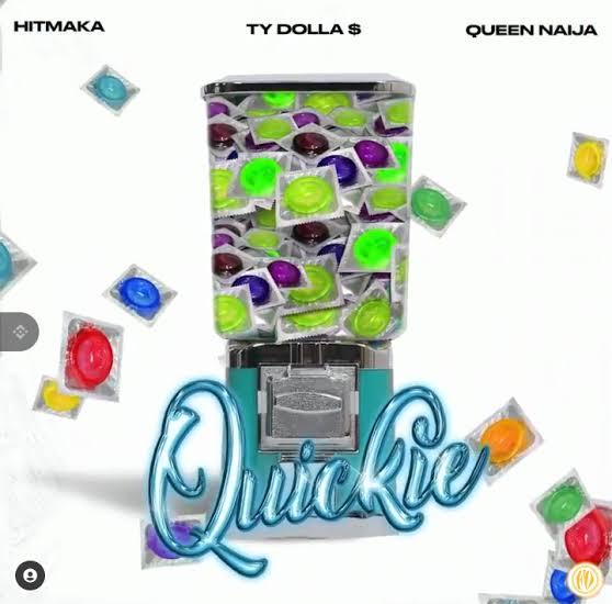 Hitmaka & Queen Naija - Quickie Ft. Ty Dolla $ign