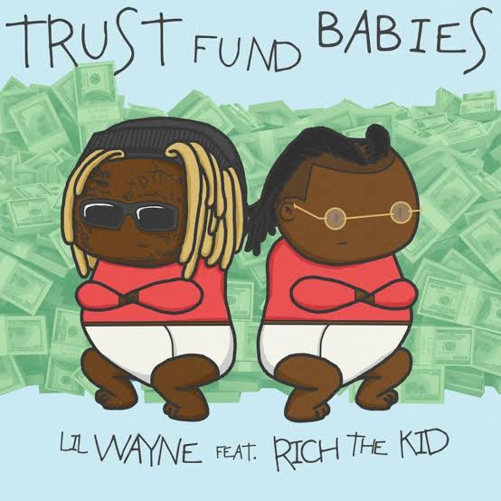 Lil Wayne & Rich The Kid - Trust Fund Babies Album